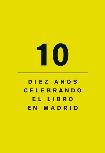 la noche de los libros amdrid 2015 10 años celebrando el libro decima edicion dia del libro